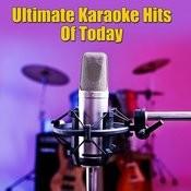 Ultimate Karaoke Hits Of Today Songs