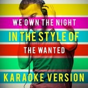 We Own The Night (In The Style Of The Wanted) [Karaoke Version] - Single Songs