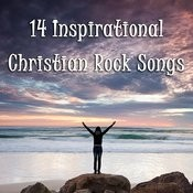 14 Inspirational Christian Rock Songs Songs