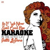 As If We Never Said Good Bye (In The Style Of Patti Lupone) [Karaoke Version] - Single Songs
