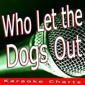 Who Let The Dogs Out (Originally Performed By Baha Men) [Karaoke Version] Song