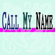 Call My Name Song