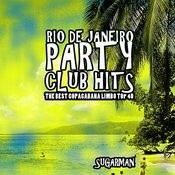 Rio De Janeiro Party Club Hits (The Best Copacabana Limbo Top) Songs