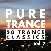 Pure Trance, Vol. 2 - 50 Trance Classics Songs