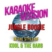 Jungle Boogie (In The Style Of Kool & The Gang) [Karaoke Version] Song