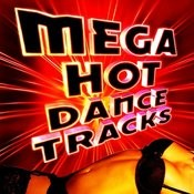 Mega Hot Dance Tracks Songs