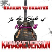 Harder To Breathe (In The Style Of Maroon 5) [Karaoke Version] - Single Songs
