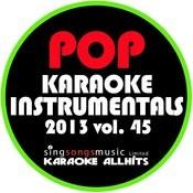 2013 Pop Karaoke Instrumentals, Vol. 45 Songs