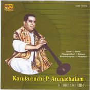 Karukurichi P Arunachalam - Nadaswaram Instrumental   Songs