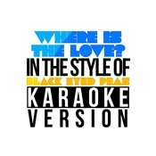 Where Is The Love? (In The Style Of Black Eyed Peas) [Karaoke Version] - Single Songs