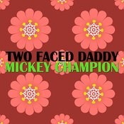 Two Faced Daddy Songs