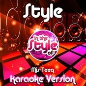 Style (In The Style Of Mis-Teeq) [Karaoke Version] Song