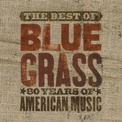 The Best Of Can't You Hear Me Callin' - Bluegrass: 80 Years Of American Music Songs