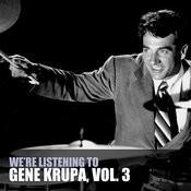 We're Listening To Gene Krupa, Vol. 3 Songs