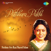 Pathhara Pakhi - Kazi Nazrul Islam Songs By Ferdous Ara  Songs