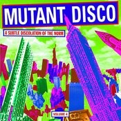 Mutant Disco, Volume 4: A Subtle Discolation Of The Norm Songs
