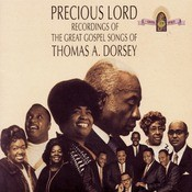 Precious Lord Recordings Of The Great Gospel Songs Of Thomas A. Dorsey Songs