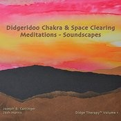 Didgeridoo Chakra & Space Clearing Meditations - Soundscapes Songs
