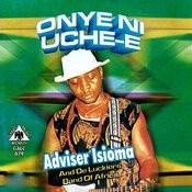 Onye Ni Uche-E Songs