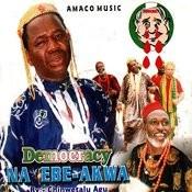 Democracy Na Ebe - Akwa Songs