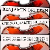 Benjamin Britten: String Quartet No. 1 & 2 Songs