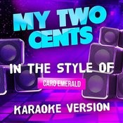 My Two Cents (In The Style Of Caro Emerald) [Karaoke Version] - Single Songs