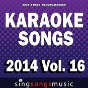 Karaoke Songs: 2014, Vol. 16 Songs