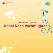 Unnai Naan Vazhthugiren Songs