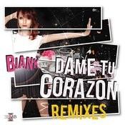 Dame Tu Corazon - Remixes Songs