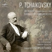 Tchaikovsky: The Seasons & Serenade For String Orchestra Songs