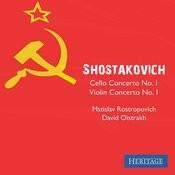 Shostakovich: Cello Concerto No. 1 And Violin Concerto No. 1 Songs
