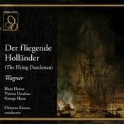 Der Fliegende Holländer (The Flying Dutchman): Act I,