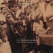 L. H. Corrêa De Azevedo: Music Of Ceará And Minas Gerais Songs