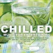 Chilled: Music For Entertaining Songs