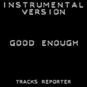 Good Enough (Instrumental Version) Song