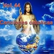 Canciones Catolicas, Vol. 44 Songs