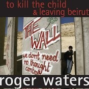 To Kill The Child/Leaving Beirut Songs