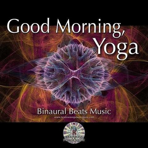 Good Morning, Yoga - Binaural Beats Music Songs Download: Good