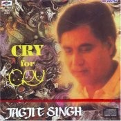 Jagjit Singh - Cry For Cry Songs