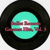 Bullet Records Greatest Hits, Vol. 3 Songs
