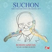 Suchoň: Serenade For String Orchestra, Op. 5 (Digitally Remastered) Songs