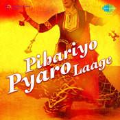 Pihariyo Pyaro Laage Songs