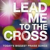 Lead Me To The Cross Song