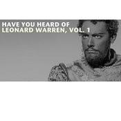 Have You Heard Of Leonard Warren, Vol. 1 Songs