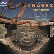 Chavez: 3 Symphonies; La Hija de Colquide Songs