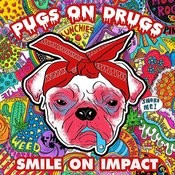 Pugs On Drugs Songs