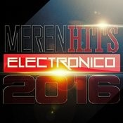 Merenhits Electronico 2016 Songs