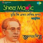 Jaganmoy Mitra - Tumi Ki Ekhono Songs