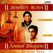 Anmol Bhajans By Lata And Jagjit  Songs