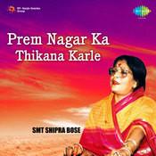 Prem Nagar Ka Thikana Karle Songs